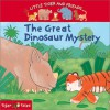 The Great Dinosaur Mystery (Little Tiger And Friends) - Julie Sykes