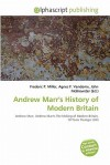 Andrew Marr's History of Modern Britain - Frederic P. Miller, Agnes F. Vandome, John McBrewster