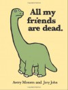 All My Friends Are Dead - Avery Monsen, Jory John