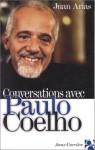 Conversations avec Paulo Coelho - Juan Arias, Françoise Marchand-Sauvagnargues