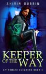 Keeper of the Way - Shirin Dubbin