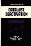 Catalyst Deactivation - Eugene E. Petersen, Alexis T. Bell