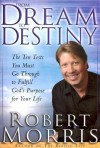From Dream to Destiny: The Ten Tests You Must Go Through to Fulfill God's Purpose for Your Life - Robert Morris