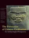 The Formation of Chinese Civilization: An Archaeological Perspective - Kwang-chih Chang, Xu Pingfang, Sarah Allan, Pingfang Xu, Liancheng Lu, Wangping Shao, Youping Wang, Hong Xu, Wenming Yan, Zhongpei Zhang