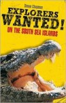 Explorers Wanted!: On the South Sea Islands (Explorers Wanted!) - Simon Chapman