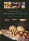 A Companion to Contemporary Art Since 1945 - Amelia Jones