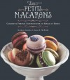 Les Petits Macarons: Colorful French Confections to Make at Home - Kathryn Gordon, Anne E. McBride