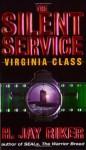The Silent Service: Virginia Class - H. Jay Riker