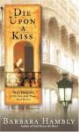 Die Upon a Kiss - Barbara Hambly