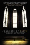 Journeys of Faith: Evangelicalism, Eastern Orthodoxy, Catholicism, and Anglicanism - Robert Plummer, Chris A. Castaldo, Lyle W. Dorsett, Brad S. Gregory, Robert A. Peterson, Craig A. Blaising, Gregg R. Allison