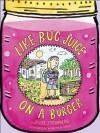 Like Bug Juice on a Burger - Julie Sternberg, Matthew Cordell