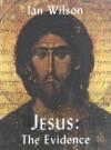 Jesus: The Evidence - Ian Wilson