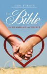 The Bible on Sex, Marriage, and Divorce - Don Turner