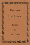 Thoreau's Lost Journal: Poems - Larry R. Smith, Larry Smith