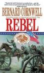 Rebel (The Starbuck Chronicles, #1) - Tom Parker, Bernard Cornwell