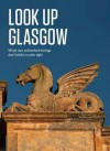 Look Up Glasgow - Adrian Searle, David Barbour