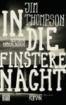 In die finstere Nacht: Roman (German Edition) - Jim Thompson, Ryan David Jahn, Gunter Blank