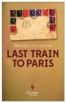 Last Train to Paris - Michele Zackheim
