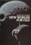 New Worlds for Old - Duncan Lunan, Ed Buckley, Gavin Roberts
