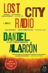 Lost City Radio - Daniel Alarcón