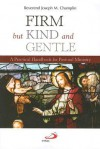 Firm, But Kind and Gentle: A Practical Handbook for Pastoral Ministry - Joseph M. Champlin