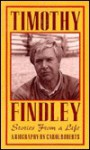 Timothy Findley: Stories from a Life - Carol Roberts
