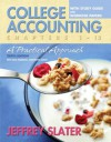 College Accounting: A Practical Approach Chapters 1-12 with Study Guide and Working Papers (10th Edition) (Ch. 1-12) - Jeffrey Slater