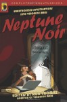 Neptune Noir: Unauthorized Investigations into Veronica Mars (Smart Pop series) - Rob Thomas