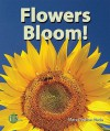Flowers Bloom! - Mary Dodson Wade