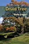 The Druid Tree - Chris Crowe