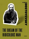 The Dream of the Ridiculous Man (Harper Perennial Classic Stories) - Fyodor Dostoyevsky