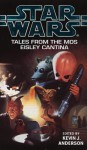 Star Wars: Tales From the Mos Eisley Cantina - Kevin J. Anderson