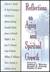 Reflections on Aging and Spiritual Growth - Andrew J. Weaver