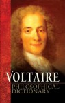 Philosophical Dictionary - Voltaire, H.I. Woolf