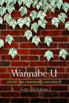 Wannabe U: Inside the Corporate University - Gaye Tuchman