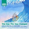 The Day the Sea Changed - Claire White, Heather White, Michael Foreman