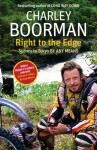 Right to the Edge: Sydney to Tokyo by Any Means - Charley Boorman