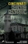 Cincinnati Haunted Handbook - Jeff Morris, Michael Morris