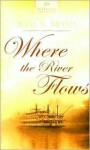 Where The River Flows - Irene Brand