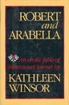 Robert And Arabella - Kathleen Winsor