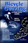Bicycle Gearing: A Practical Guide - Dick Marr, Rich Weber, Nick Gregoric