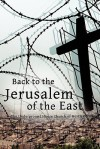 Back to the Jerusalem of the East: The Underground House Church of North Korea - Luther Martin, Eugene Bach, Brother Zhu