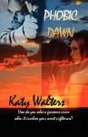 Phobic Dawn - Katy Walters