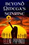 Beyond Omega's Sunrise - Eleni Papanou