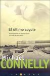 Ultimo Coyote, El - Michael Connelly