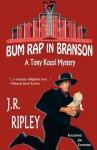 Bum Rap in Branson - J.R. Ripley