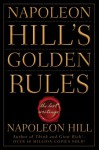 Napoleon Hill's Golden Rules: The Lost Writings - Napoleon Hill