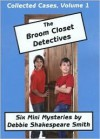 Collected Cases of the Broom Closet Detectives - Debbie Shakespeare Smith