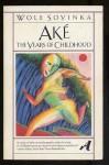 Ake: The Years of Childhood - Wole Soyinka