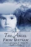 The Angel from Vietnam: A memoir of growing up, the Vietnam War, a daughter, and healing... - Jim Stewart